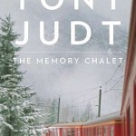 Tony Judt, The Memory Chalet