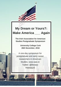 Review: 'My Dream or Yours? Make America ______ Again', IAAS Postgraduate Symposium