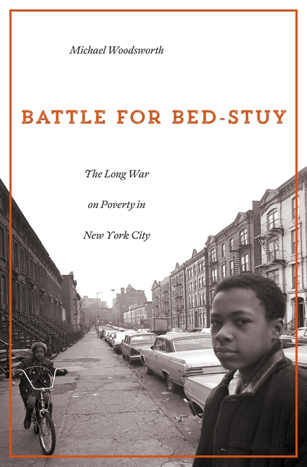 Book Review: Battle for Bed-Stuy: The Long War on Poverty in New York City by Michael Woodsworth