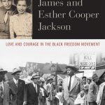 Book Review: James and Esther Cooper Jackson: Love and Courage in the Black Freedom Movement by Sarah Rzeszutek Haviland