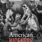 Book Review: American Niceness: A Cultural History by Carrie Tirado Bramen