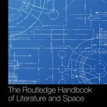 Book Review: The Routledge Handbook of Literature and Space by Robert T. Tally Jr.